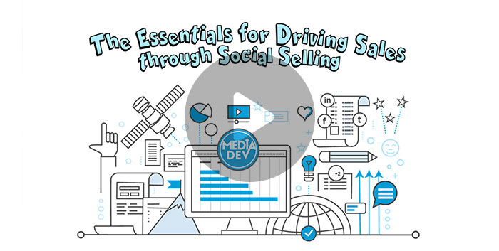 The Essentials for Driving Sales Through Social Selling