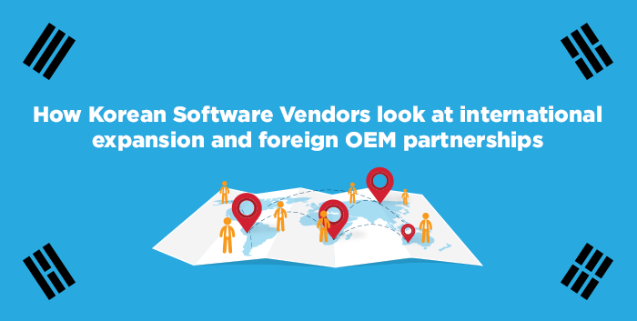 How Korean Software Vendors Look at International Expansion and Foreign OEM Partnerships - MediaDev