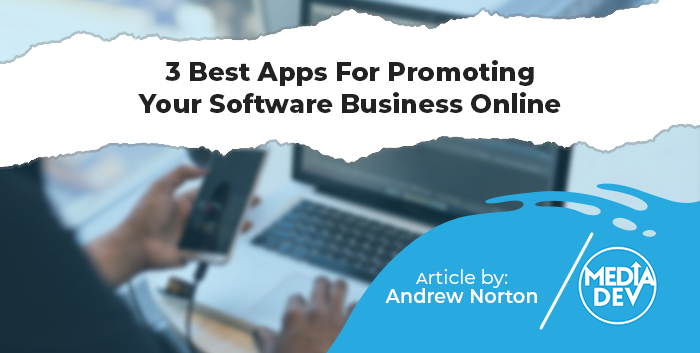 3-Best-Apps-For-Promoting-Your-Software-Business-Online