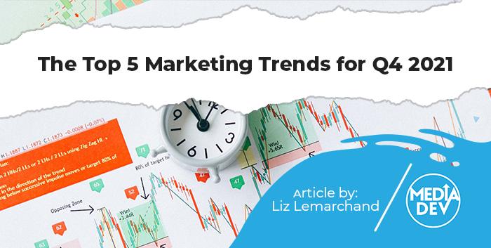 Top 5 marketing trends Q4 2021