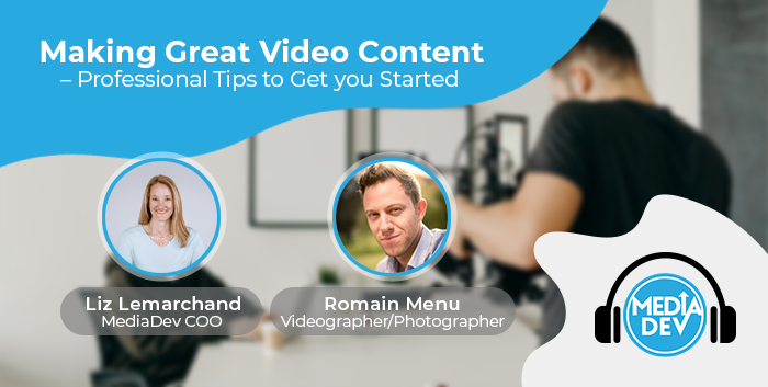 Making Great Video Content – Professional Tips to Get you Started